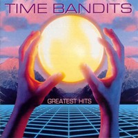 Time Bandits - Greatest Hits